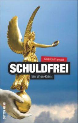 Schuldfrei, Gerlinde Friewald