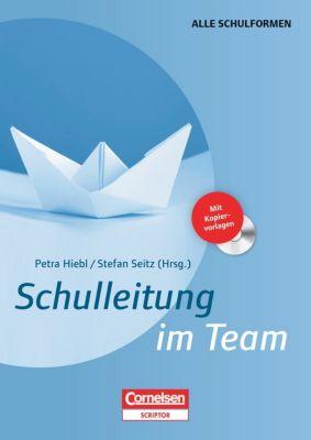 Schulleitung im Team, m. CD-ROM, Petra Hiebl, Gerald Klenk, Eva Post, Stefan Seitz