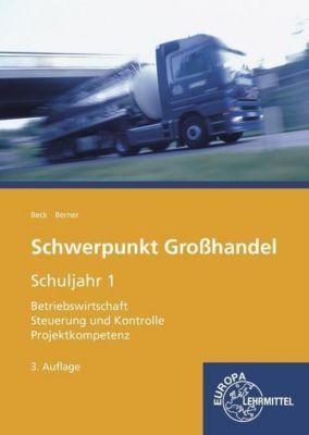 Schwerpunkt Großhandel, Ausgabe Baden-Württemberg: Schuljahr 1, Steffen Berner