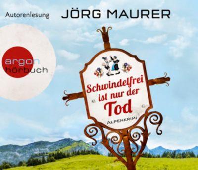 Schwindelfrei ist nur der Tod, 6 Audio-CDs, Jörg Maurer
