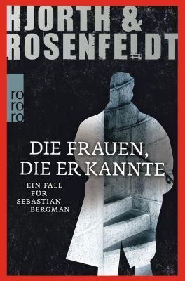 Sebastian Bergman Band 2: Die Frauen, die er kannte, Michael Hjorth, Hans Rosenfeldt