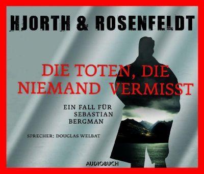 Sebastian Bergman Band 3: Die Toten, die niemand vermisst (6 Audio-CDs), Michael Hjorth, Hans Rosenfeldt