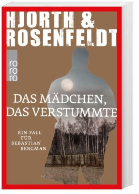 Sebastian Bergman Band 4: Das Mädchen, das verstummte, Michael Hjorth, Hans Rosenfeldt