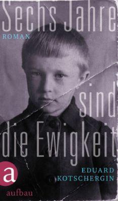 Sechs Jahre sind die Ewigkeit, Eduard Kotschergin