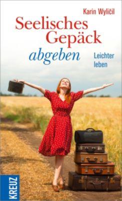 Seelisches Gepäck abgeben, Karin Wylicil
