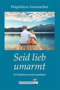 Seid lieb umarmt, Magdalena Assemacher