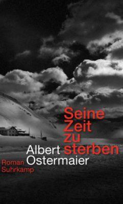 Seine Zeit zu sterben, Albert Ostermaier
