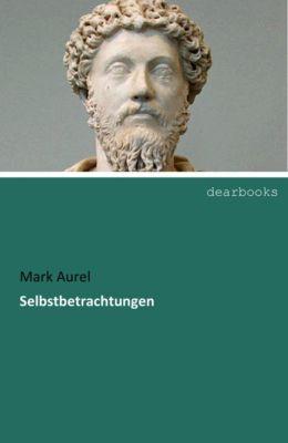 Selbstbetrachtungen, Mark Aurel