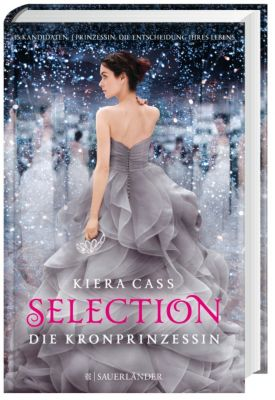 Selection Band 4: Die Kronprinzessin, Kiera Cass