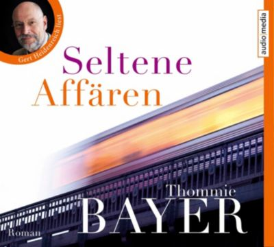 Seltene Affären, 4 Audio-CDs, Thommie Bayer
