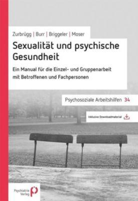Sexualität und psychische Gesundheit, Rahel Zurbrügg, Christian Burr, Peter Briggeler, Elsy B. Mosel
