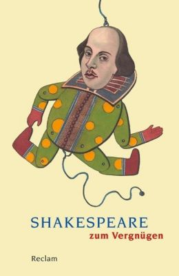 Shakespeare zum Vergnügen, William Shakespeare