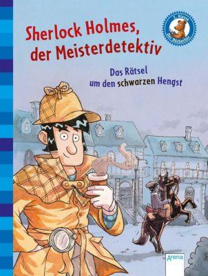 Sherlock Holmes, der Meisterdetektiv. Das Rätsel um den schwarzen Hengst, Oliver Pautsch, Dominik Rupp, Arthur Conan Doyle
