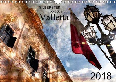 Silberstein porträtiert Valletta (Wandkalender 2018 DIN A4 quer) Dieser erfolgreiche Kalender wurde dieses Jahr mit glei, Reiner Silberstein