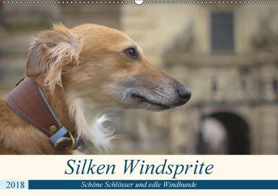 Silken Windsprite - Schöne Schlösser und edle Windhunde (Wandkalender 2018 DIN A2 quer), Sabine Alexandra Wais