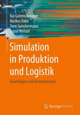 Simulation in Produktion und Logistik, Kai Gutenschwager, Markus Rabe, Sven Spieckermann, Sigrid Wenzel