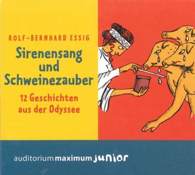 Sirenensang und Schweinezauber, 1 Audio-CD, Rolf-Bernhard Essig