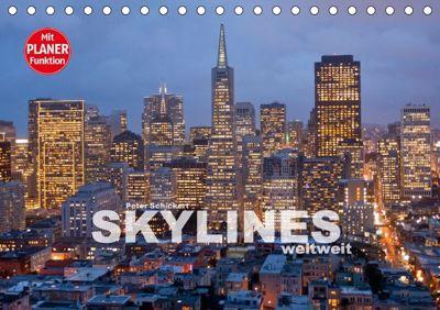 Skylines weltweit (Tischkalender 2018 DIN A5 quer), Peter Schickert