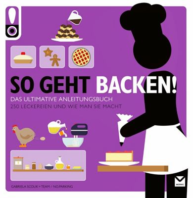 So geht Backen!, Gabriela Scolik