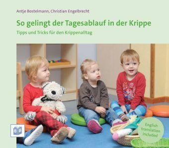 So gelingt der Tagesablauf in der Krippe, Antje Bostelmann, Christian Engelbrecht