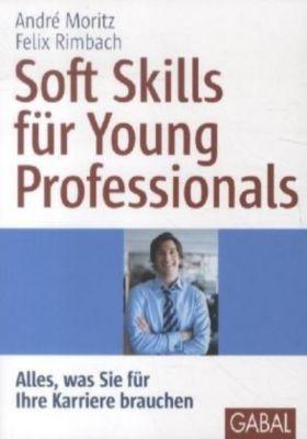 Soft Skills für Young Professionals, André Moritz, Felix Rimbach
