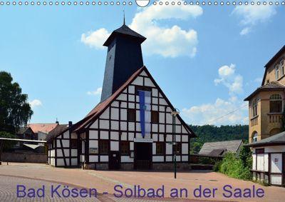 Solbad an der Saale - Bad Kösen (Wandkalender 2018 DIN A3 quer), Wolfgang Gerstner