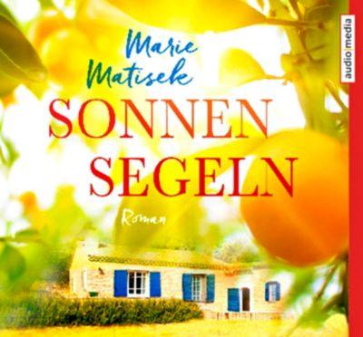 Sonnensegeln, 5 Audio-CDs, Marie Matisek