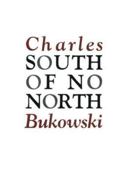 South of No North, Charles Bukowski
