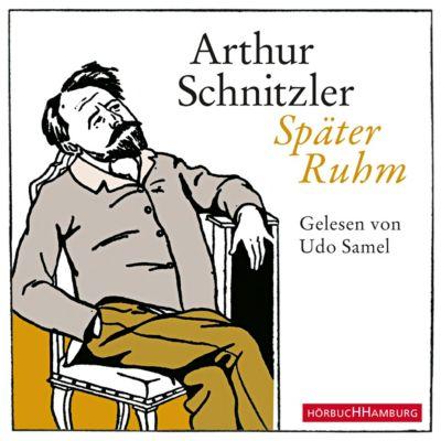 Später Ruhm, 3 Audio-CDs, Arthur Schnitzler