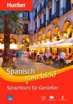 Spanisch ganz leicht - Sprachkurs für Geniesser, Buch + 2 Audio-CDs + MP3-Download, Trinidad Bonachera Álvarez