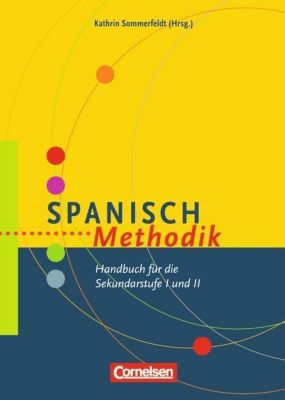 Spanisch Methodik, Kathrin Sommerfeldt, Wolfgang Steveker, Ursula Vences, Christine Wlasak-Feik