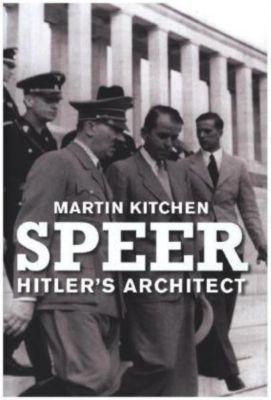 Speer: Hitler's Architect, Martin Kitchen