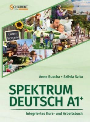 Spektrum Deutsch - Deutsch als Fremdsprache: .A1+ Integriertes Kurs- und Arbeitsbuch, m. 2 Audio-CDs, Anne Buscha, Szilvia Szita