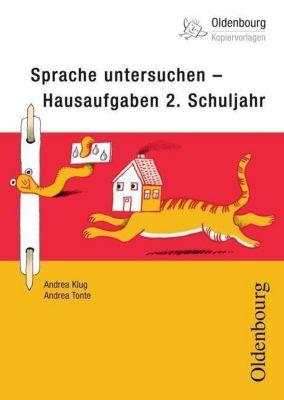 Sprache untersuchen - Hausaufgaben 2. Schuljahr, Andrea Klug, Andrea Tonte