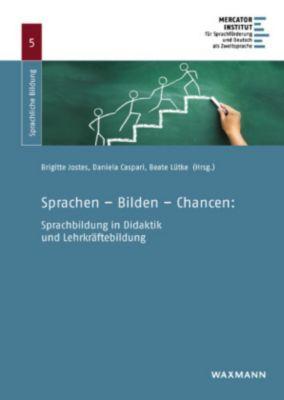 Sprachen - Bilden - Chancen: Sprachbildung in Didaktik und Lehrkräftebildung