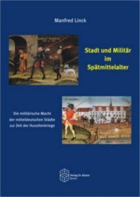 Stadt und Militär im Spätmittelalter, Manfred Linck