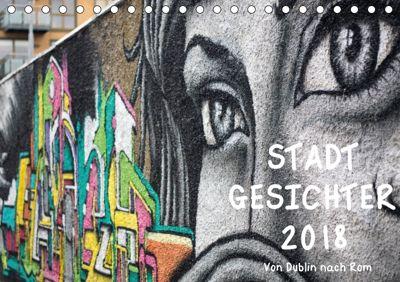 STADTGESICHTER 2018 (Tischkalender 2018 DIN A5 quer) Dieser erfolgreiche Kalender wurde dieses Jahr mit gleichen Bildern, Jens Mende