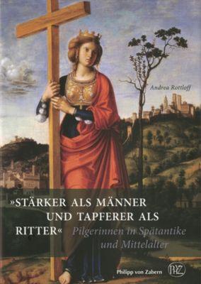 Stärker als Männer und tapferer als Ritter, Andrea Rottloff