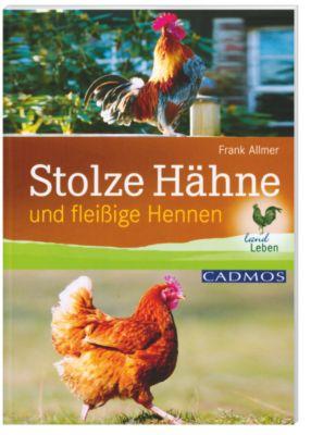 Stolze Hähne und fleißige Hennen, Frank Allmer