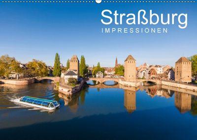 Straßburg Impressionen (Wandkalender 2018 DIN A2 quer), Werner Dieterich