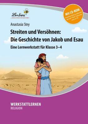 Streiten und Versöhnen: Die Geschichte von Jakob und Esau, m. CD-ROM, Anastasia Stey