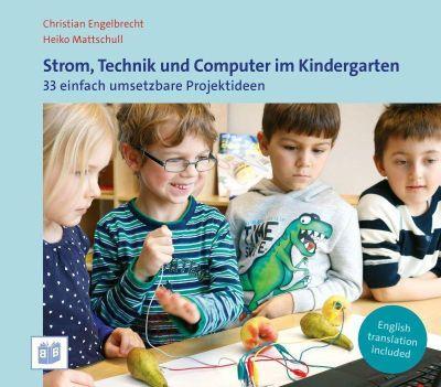Strom, Technik und Computer im Kindergarten, Christian Engelbrecht, Heiko Mattschull, Antje Bostelmann