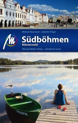 Südböhmen - Böhmerwald Reiseführer, Michael Bussmann, Gabriele Tröger