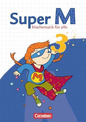 Super M - Mathematik für alle, Ausgabe Westliche Bundesländer (außer Bayern) - 2008: 3. Schuljahr, Schülerbuch