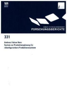 System zur Produktionsplanung für rekonfigurierbare Produktionssysteme, Andreas Fabian Hees