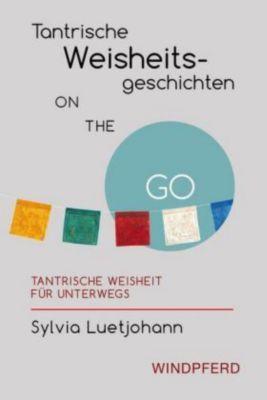 Tantrische Weisheitsgeschichten ON THE GO, Sylvia Luetjohann