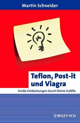 Teflon, Post-it und Viagra, Martin Schneider