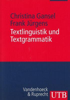 Textlinguistik und Textgrammatik, Christina Gansel, Frank Jürgens