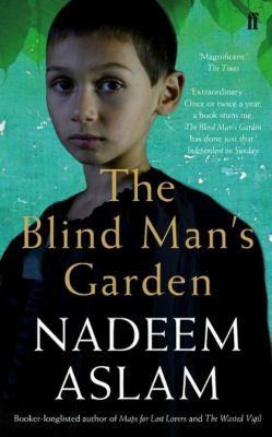 The Blind Man's Garden, Nadeem Aslam