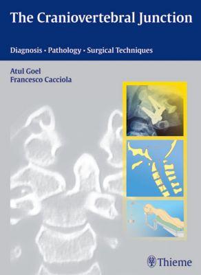 The Craniovertebral Junction, Atul Goel, Francesco Cacciola